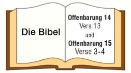 Offenbarung 14,13 und Offenbarung 15,3-4