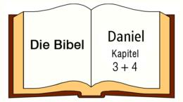 Daniel Kapitel 3 und 4